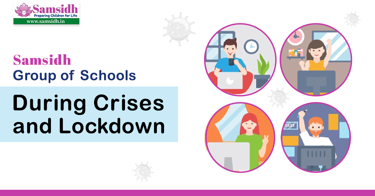 Samsidh Group of Schools during crises and lockdown