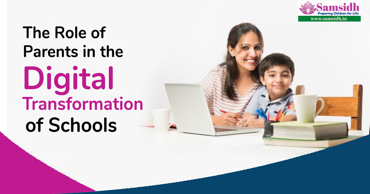 The Role Of Parents In The Digital Transformation of Schools