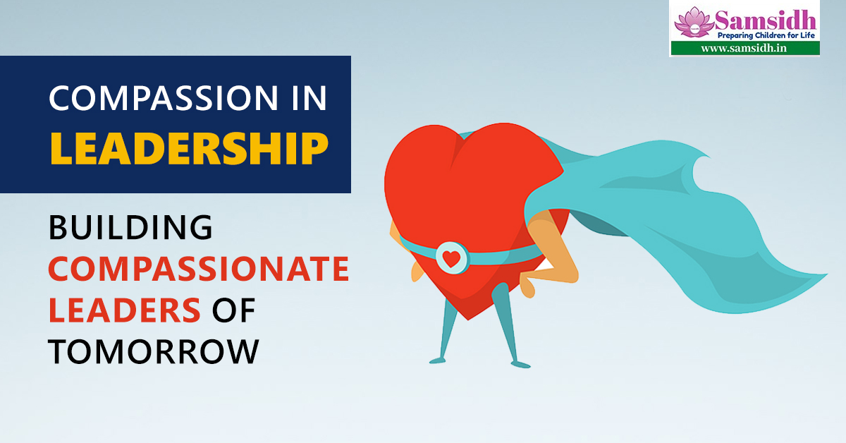 Compassion in Leadership: Building Compassionate Leaders of Tomorrow